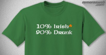 10% Irish, 90% Drunk